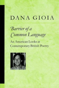 Barrier of a Common Language: An American Looks at Contemporary British Poetry