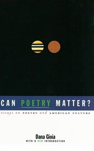 can poetry matter essays on poetry and american culture dana gioia essays on poetry and american culture