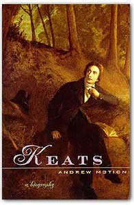 Keats, biography by Andrew Motion