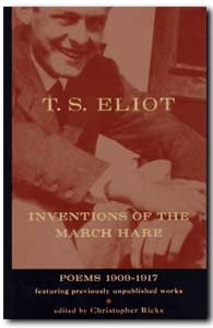 T.S. Eliot Inventions of the March Hare
