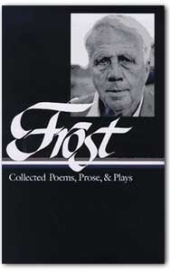 Frost Collected Poems, Prose & Plays