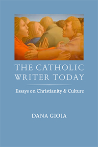 The Catholic Writer Today and Other Essays